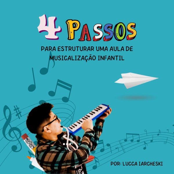 Imagem principal do produto 4 PASSOS PARA ESTRUTURAR UMA AULA DE MUSICALIZAÇÃO