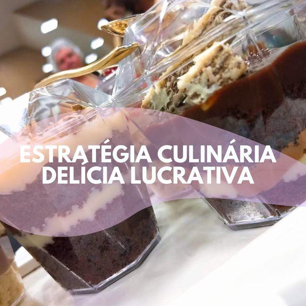 Imagem principal do produto Estratégia Culinária Delicia Lucrativa Edição Bolos de Pote