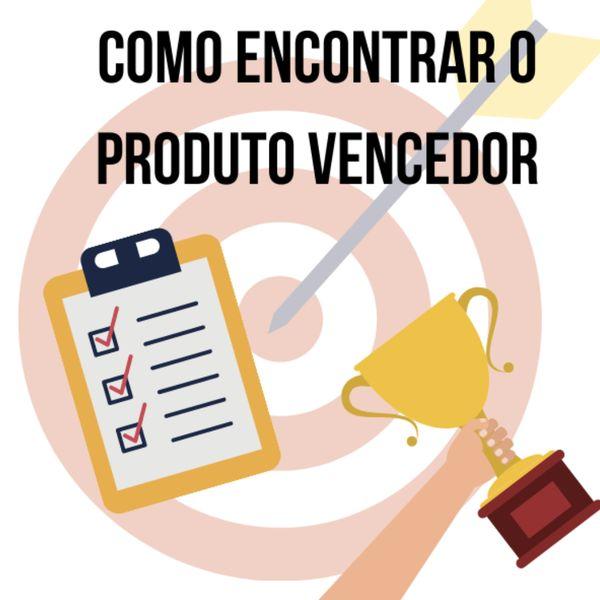 Imagem principal do produto Como encontrar o produto vencedor