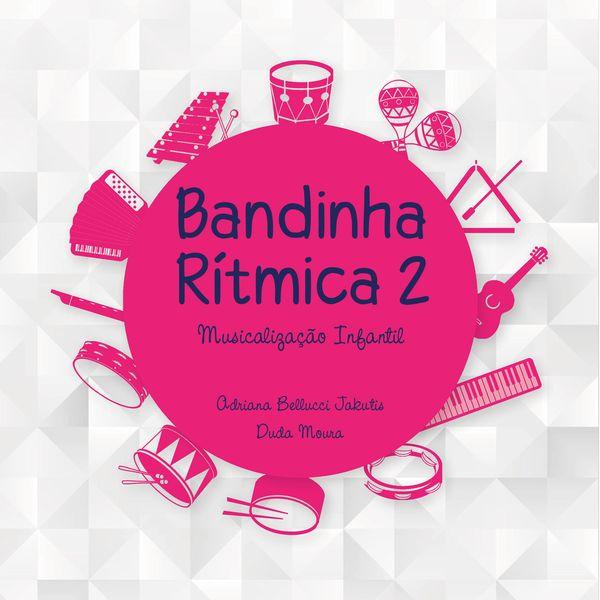 Imagem principal do produto Bandinha Rítmica: musicalização infantil - volume 2
