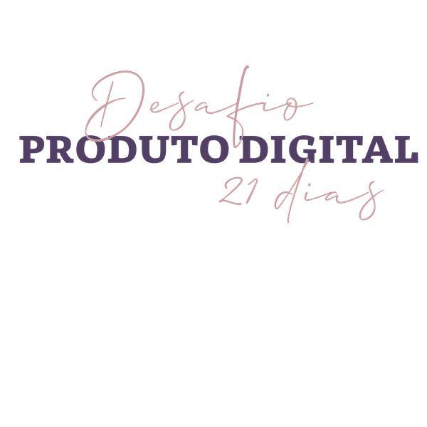 Imagem principal do produto Desafio Produto Digital 21 Dias - Do Zero à Primeria Oferta