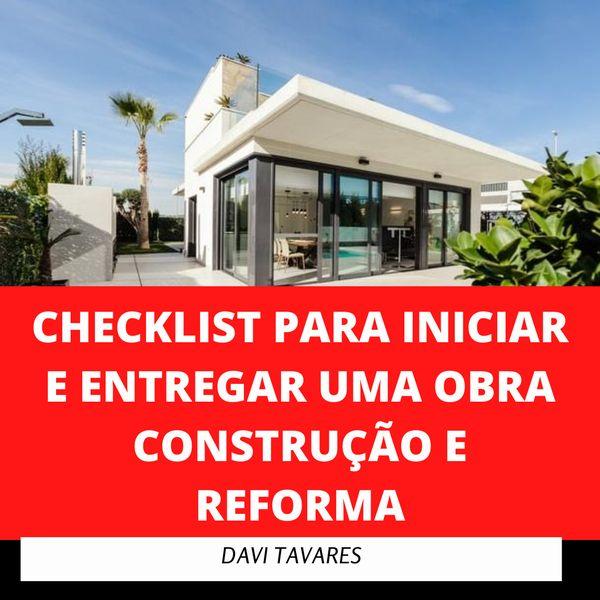 Imagem principal do produto CHECKLIST PARA INICIAR E FINALIZAR UMA OBRA - CONSTRUÇÃO E REFORMA