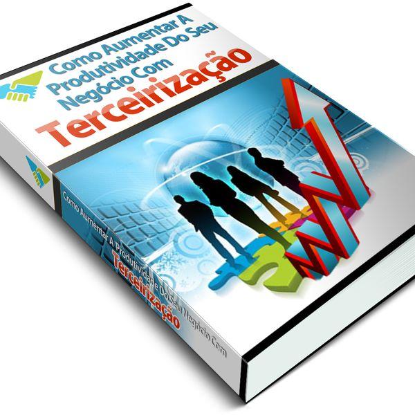 Imagem principal do produto Como Aumentar a Produtividade Do Seu Negócio Com Terceirização