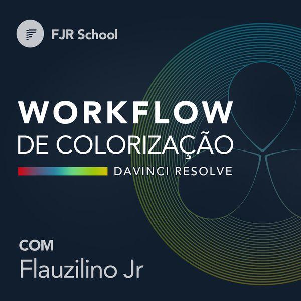 Imagem principal do produto FJR School • Workflow de Colorização no DaVinci Resolve