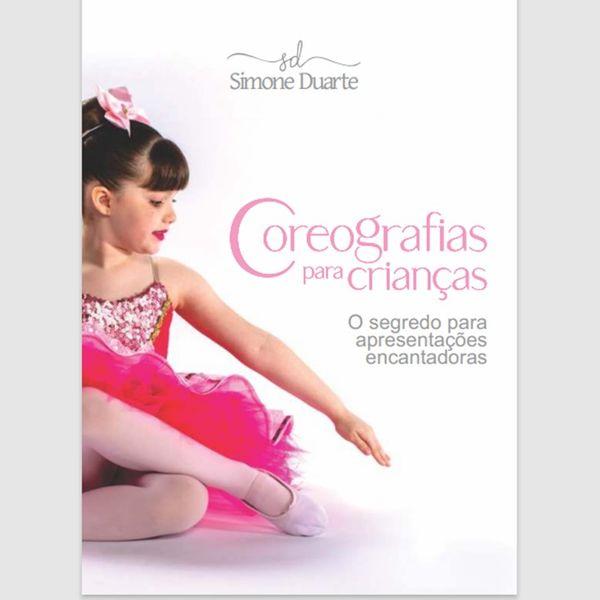 Imagem principal do produto Coreografias para Crianças - O segredo para apresentações encantadoras