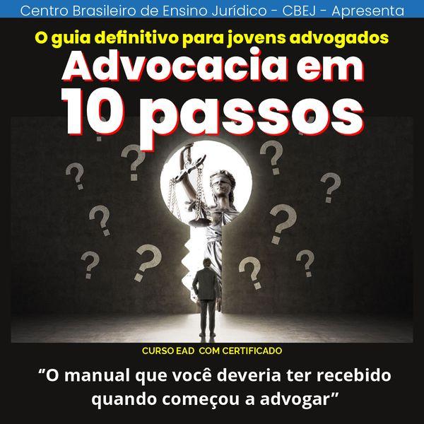 Imagem principal do produto Advocacia em 10 passos:  O guia definitivo para jovens advogados