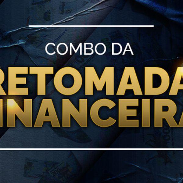 Imagem principal do produto Combo Retomada Financeira