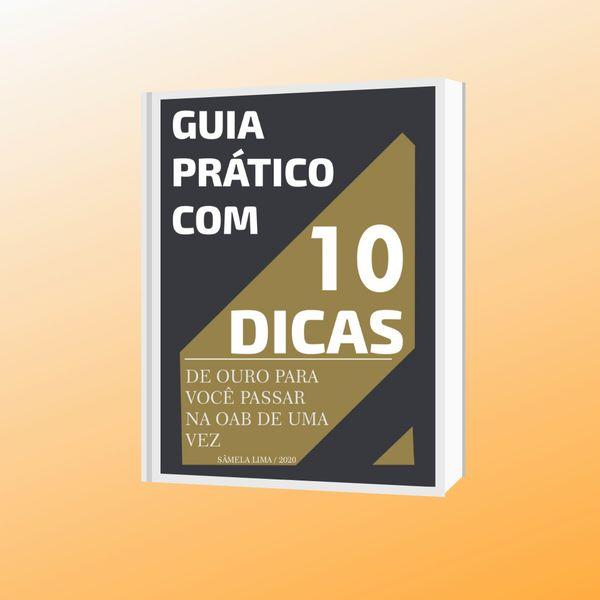 Imagem principal do produto GUIA PRÁTICO COM 10 DICAS DE OURO PARA VOCÊ PASSAR NA OAB DE UMA VEZ