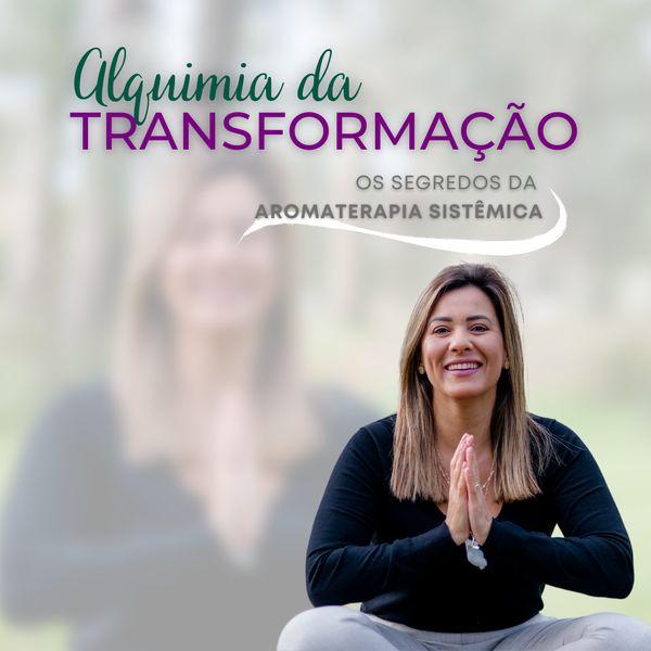 Imagem principal do produto Alquimia da Transformação - Os Segredos da Aromaterapia Sistêmica
