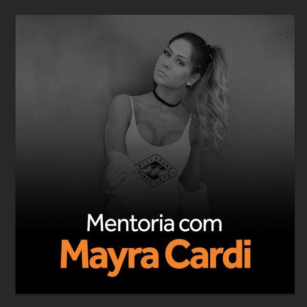 Imagem principal do produto 4 Mentorias  Com Mayra Cardi