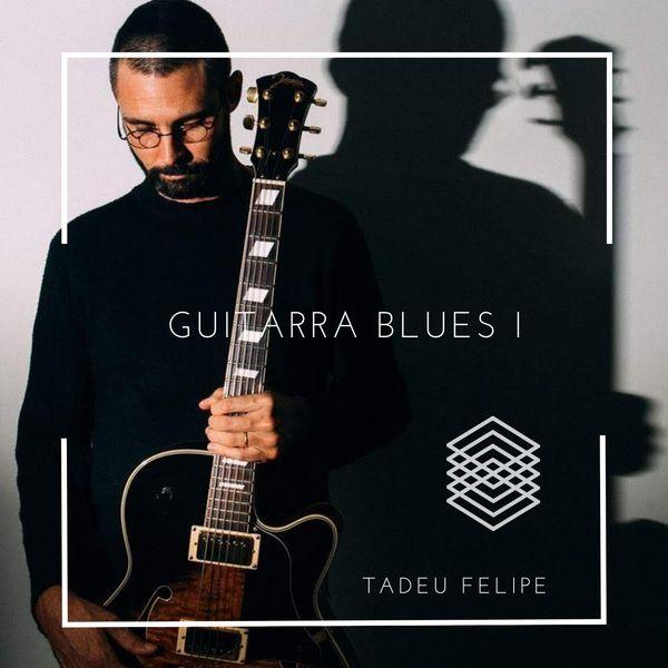 Imagem principal do produto Guitarra Blues - Módulo I - Tadeu Felipe