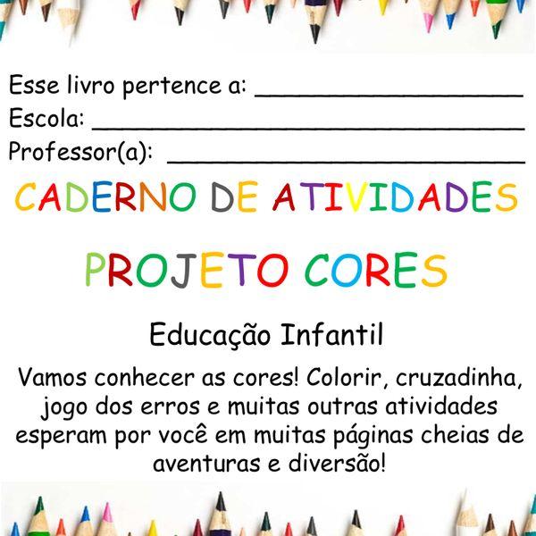 Projeto Cores Caderno De Atividades Educacao Infantil