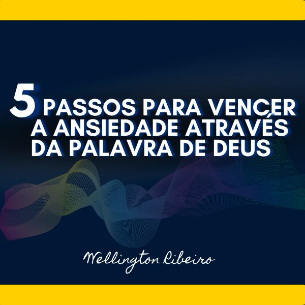 Imagem principal do produto 5 PASSOS PARA VENCER A ANSIEDADE ATRAVÉS DA PALAVRA DE DEUS