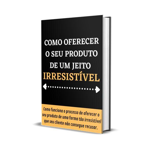 Imagem principal do produto EBOOK - COMO OFERECER O SEU PRODUTO DE UM JEITO IRRESISTÍVEL