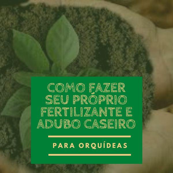 Imagem principal do produto Como fazer seu próprio Fertilizante e Adubo Caseiro para Orquídeas