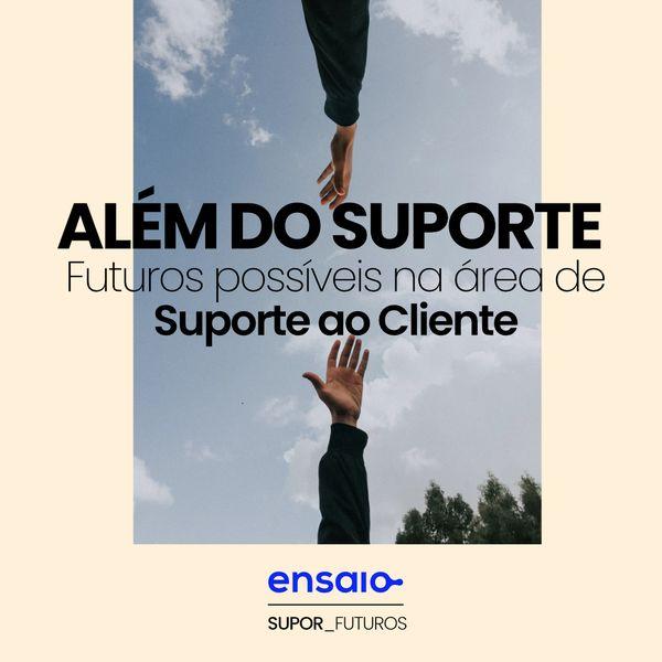Imagem principal do produto ALÉM DO SUPORTE: Futuros possíveis na área de Suporte ao Cliente