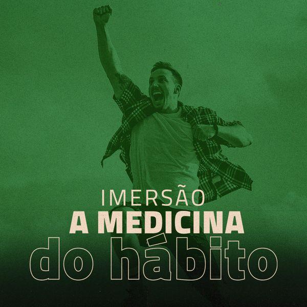 Imagem principal do produto Imersão Medicina do Hábito