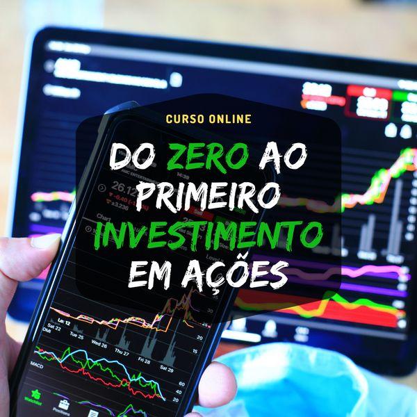 Imagem principal do produto Do Zero ao Primeiro Investimento em Ações
