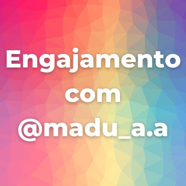 Imagem principal do produto Engajamento com @madu_a.a