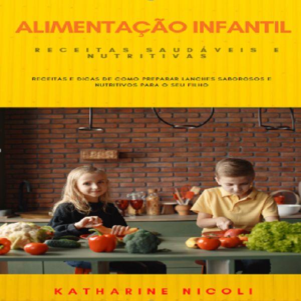 Imagem principal do produto ALIMENTAÇÃO INFANTIL - RECEITAS SAUDÁVEIS E NUTRITIVAS