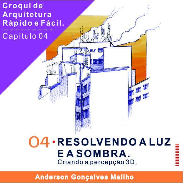 Imagem principal do produto  Curso de Croqui de Arquitetura - Capítulo 04 – Resolvendo a Luz e Sombra