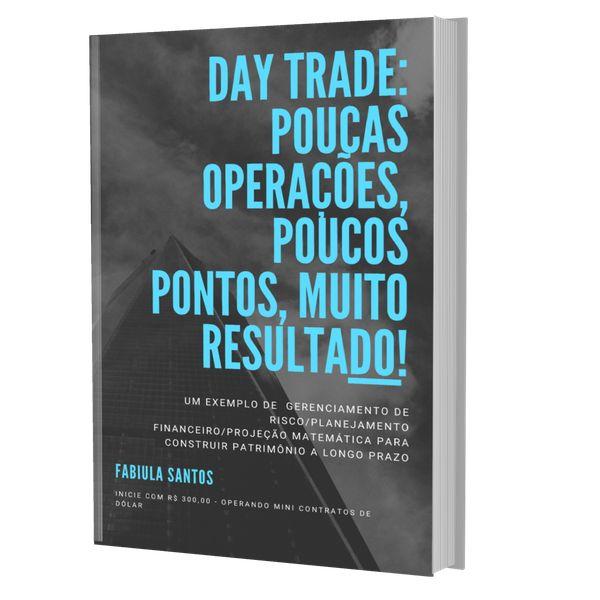 Imagem principal do produto DAY TRADE - POUCAS OPERAÇÕES, POUCOS PONTOS, MUITO RESULTADO!