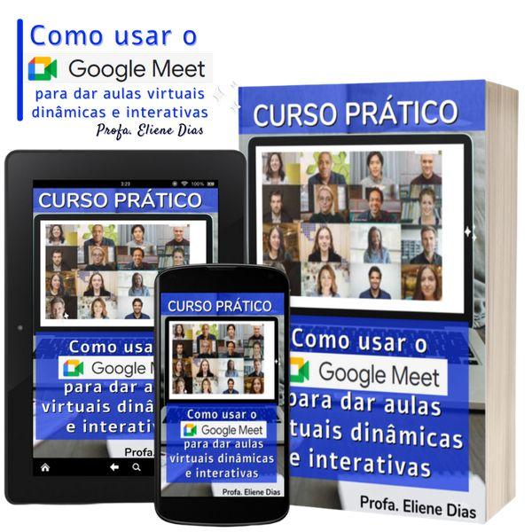 """Imagem principal do produto Curso """"Como usar o Google Meet para dar aulas virtuais dinâmicas e interativas""""."""