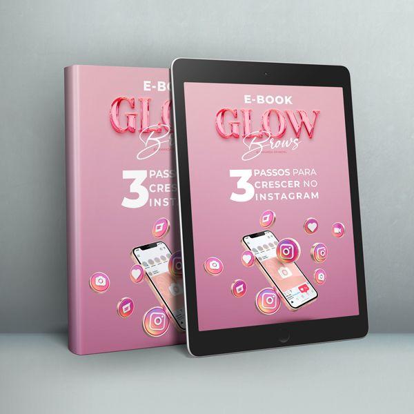 Imagem principal do produto E-Book GLOW Brows - 3 Passos para Crescer no Instagram