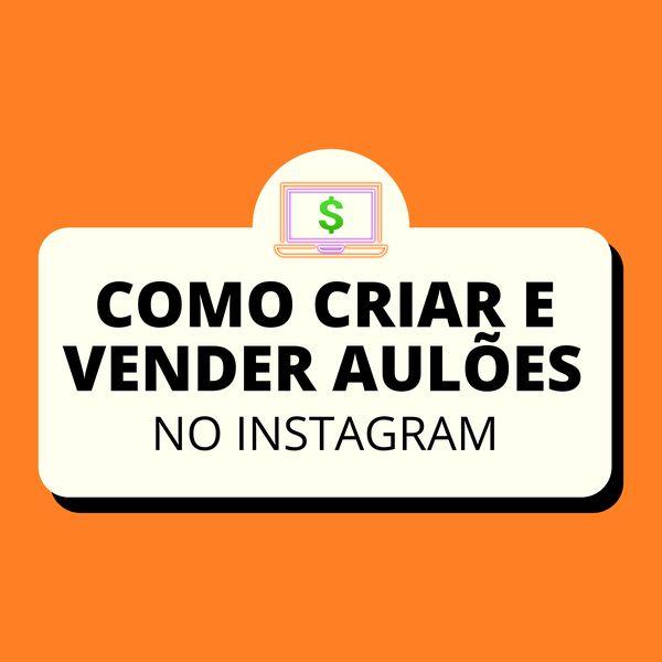Imagem principal do produto Como Criar e vender Aulões no Instagram
