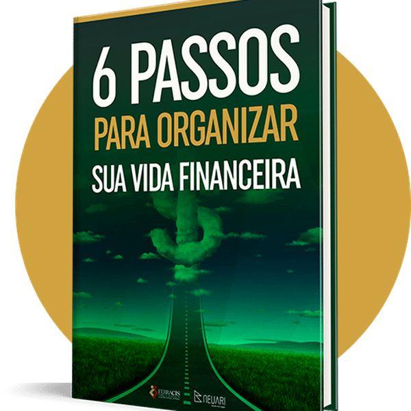 Imagem principal do produto 6 PASSOS PARA ORGANIZAR SUA VIDA FINANCEIRA