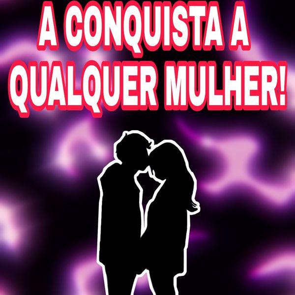 Imagem principal do produto COMO CONQUISTAR QUALQUER MULHER!