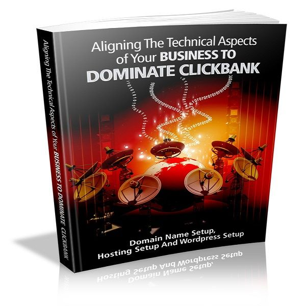 Imagem principal do produto Aligning the Technical Aspects of Your Business to Dominate ClickBank