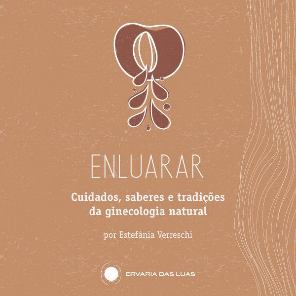 Imagem principal do produto ENLUARAR: Cuidados, saberes e tradições da ginecologia natural.