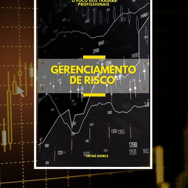 Imagem principal do produto Gerenciamento de Risco - O foco dos Traders profissionais