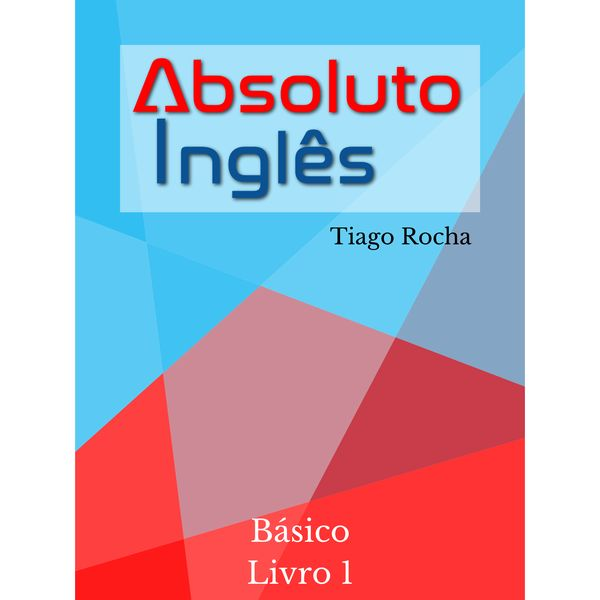 Imagem principal do produto Absoluto Inglês - Exercícios de inglês Nível Básico (Livro 1)