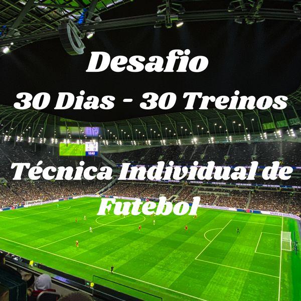 Imagem principal do produto Desafio 30 Dias - 30 Treinos de Técnica Individual de Futebol