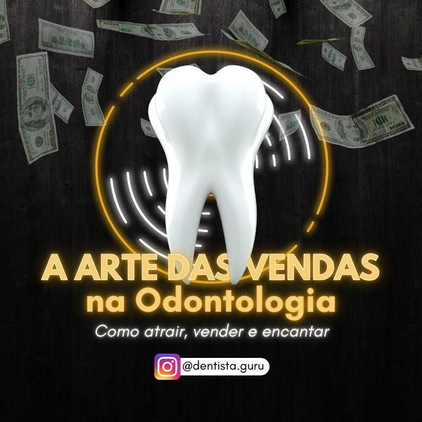 Imagem principal do produto A ARTE DAS VENDAS NA ODONTOLOGIA