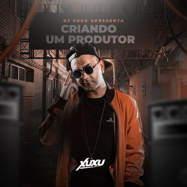 Imagem principal do produto Criando Produtor - DJ Xuxu