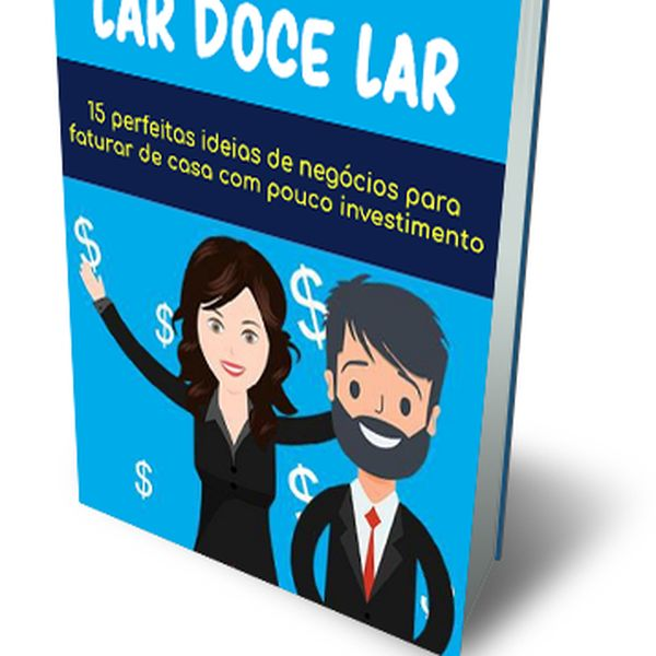 Imagem principal do produto Lar Doce Lar - Ideias para Faturar de Casa Com Baixo Investimento
