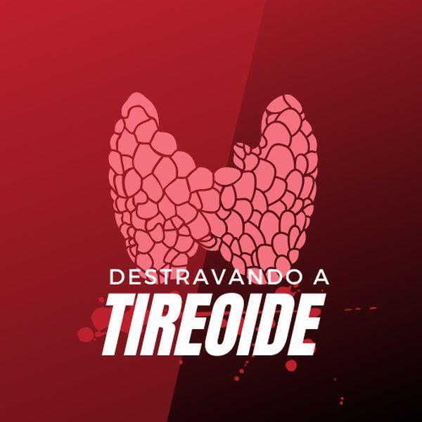 Imagem principal do produto Destravando a Tireoide