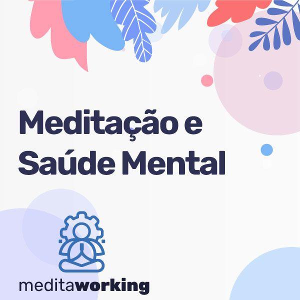 Imagem principal do produto Curso Meditação e Saúde Mental