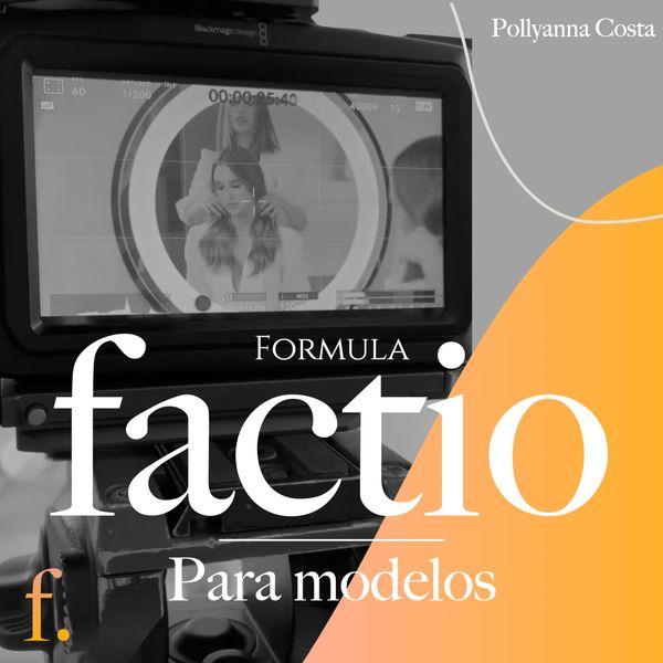 Imagem principal do produto Fórmula Factio: seja uma MODELO e INFLUENCIADORA de sucesso
