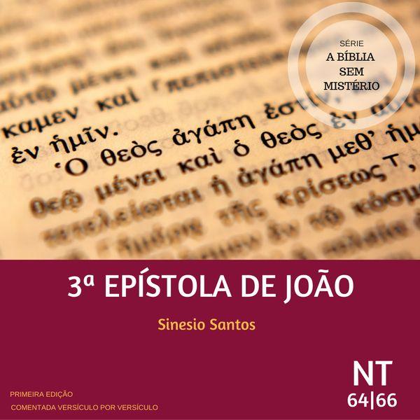 Imagem principal do produto A BÍBLIA SEM MISTÉRIO: 3ª EPÍSTOLA DE JOÃO