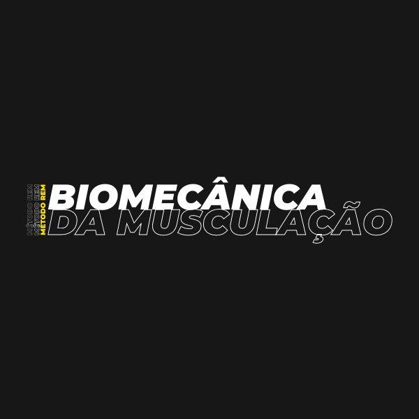 Imagem principal do produto Biomecânica da Musculação - Metodologia REM