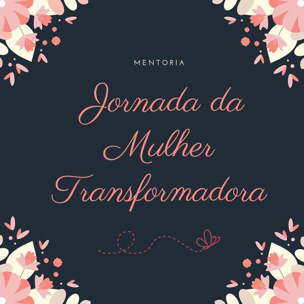 Imagem principal do produto Jornada da Mulher Transformadora
