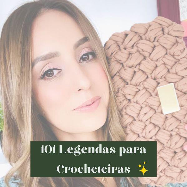Imagem principal do produto 101 Legendas para Crocheteiras