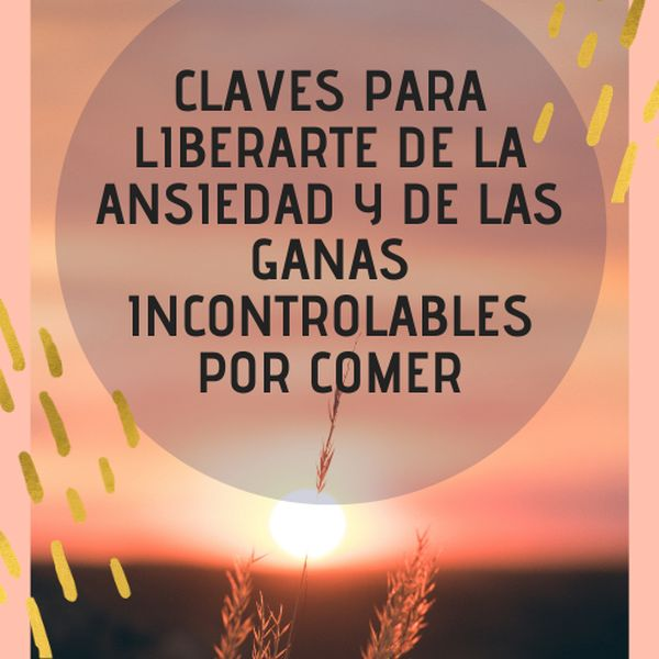 Imagem principal do produto ¡CLAVES PARA LIBERARTE DE LA ANSIEDAD Y DE LAS GANAS INCONTROLABLES POR COMER!