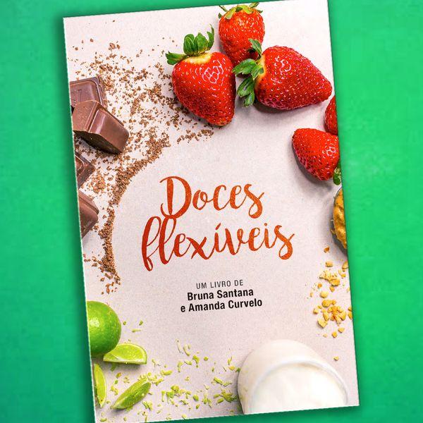 Imagem principal do produto Doces Flexíveis: Sobremesas para a Dieta!
