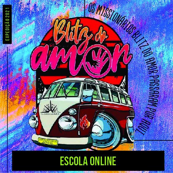Imagem principal do produto ESCOLA ONLINE - BLITZ DO AMOR - EXPEDIÇÃO BAHIA