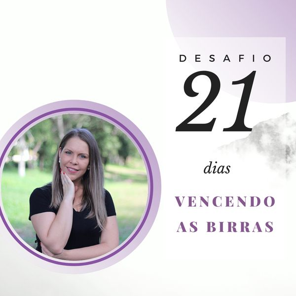 Imagem principal do produto Desafio 21 dias Vencendo as Birras